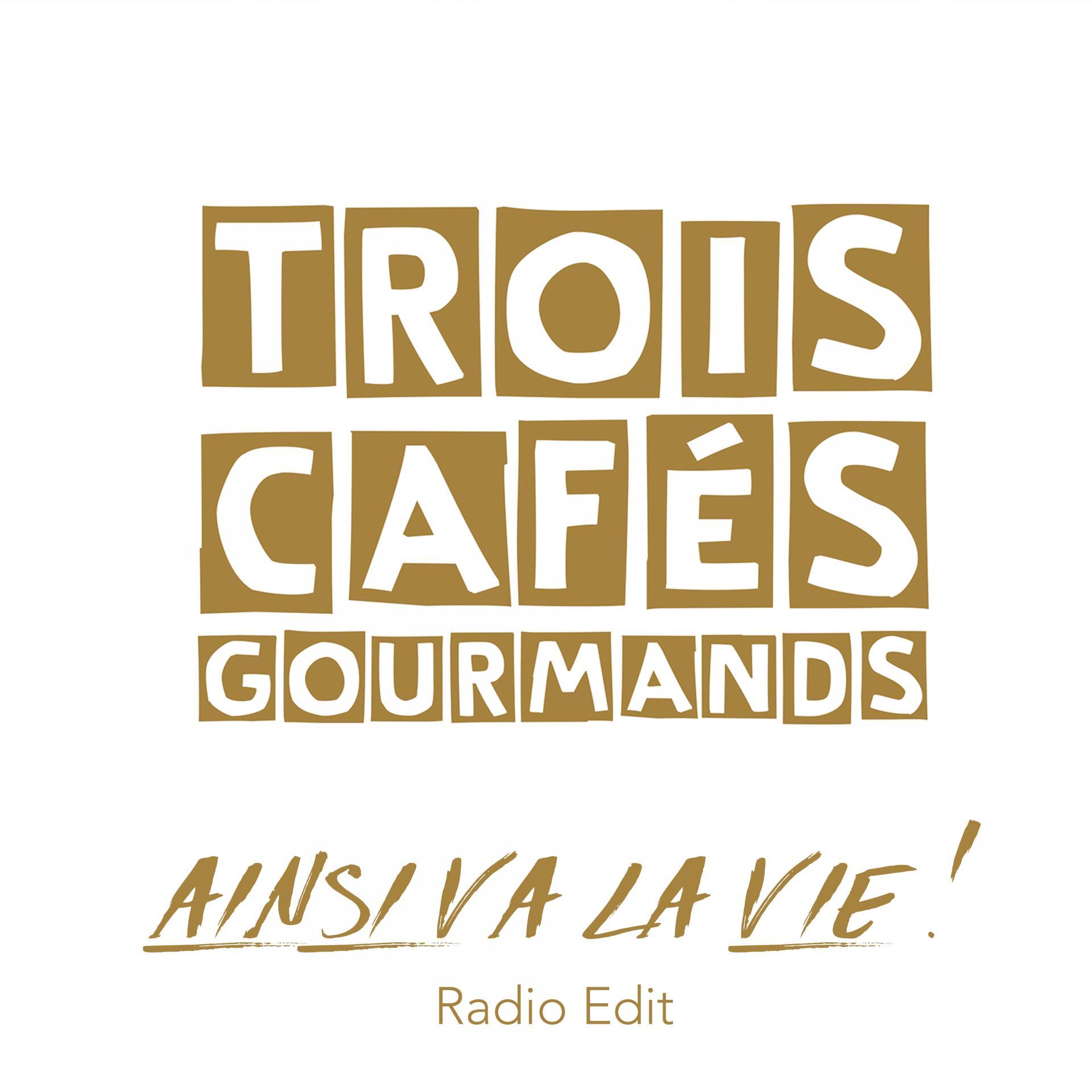 Trois caf s gourmands ainsi va la vie radio edit